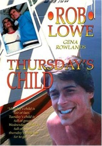 thursday's child,rob lowe